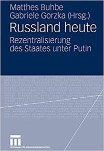Russland heute: Rezentralisierung des Staates unter Putin (Repost)