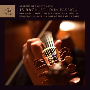 Richard Egarr, Academy of Ancient Music, Choir of the AAM - Bach: St John Passion / Johannes-Passion (2014)