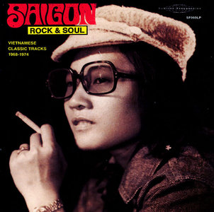 VA - Saigon Rock & Soul: Vietnamese Classic Tracks 1968-1974 (2012) [Re-Up]