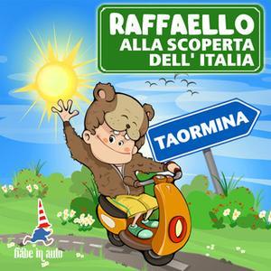 «Raffaello alla scoperta dell'Italia. Taormina» by Paola Ergi