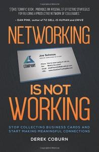 Networking Is Not Working: Stop Collecting Business Cards and Start Making Meaningful Connections (Repost)