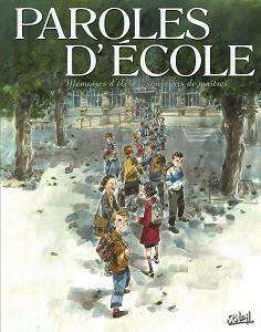 Paroles D'école - Memoires D'élèves, Souvenirs de Maîtres