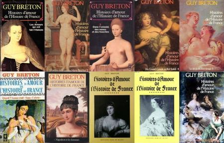 """Guy Breton, """"Histoires d'amour de l'Histoire de France"""", Tomes 1-10"""