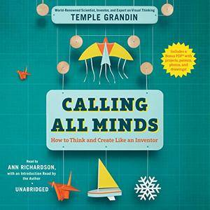 Calling All Minds: How to Think and Create Like an Inventor [Audiobook]