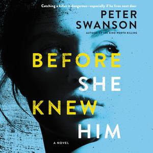 «Before She Knew Him: A Novel» by Peter Swanson