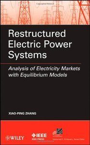 Restructured Electric Power Systems: Analysis of Electricity Markets with Equilibrium Models (repost)