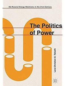 The Politics of Power: EU-Russia Energy Relations in the 21st Century [Repost]