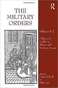 The Military Orders Volume VI (Part 2): Culture and Conflict in Western and Northern Europe (Volume 2)