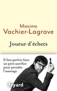 """Maxime Vachier-Lagrave, """"Joueur d'échecs : Il faut parfois faire un petit sacrifice pour prendre l'avantage"""""""
