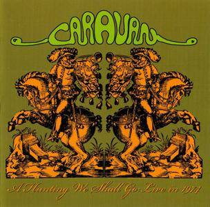 Caravan - A Hunting We Shall Go: Live 1974 (2008)