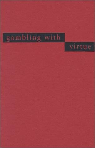 Gambling With Virtue: Japanese Women and the Search for Self in a Changing Nation