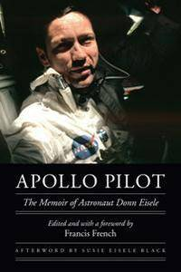 Apollo Pilot : The Memoir of Astronaut Donn Eisele