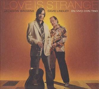 David Lindley & Jackson Browne - Love Is Strange (2010)
