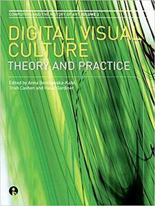 Digital Visual Culture: Theory and Practice (Repost)