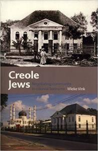 Creole Jews: Negotiating Community in Colonial Suriname