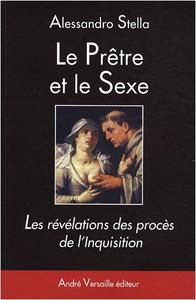 """Alessandro Stella, """"Le Prêtre et le Sexe : Les révélations des procès de l'Inquisition"""""""