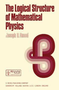 The Logical Structure of Mathematical Physics, Second Edition (Repost)