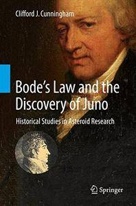 Bode's Law and the Discovery of Juno: Historical Studies in Asteroid Research [Repost]