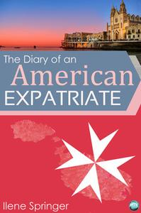 «The Diary of an American Expatriate» by Ilene Springer