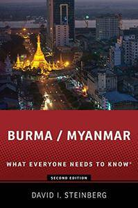 Burma/Myanmar: What Everyone Needs to Know®, 2nd Edition