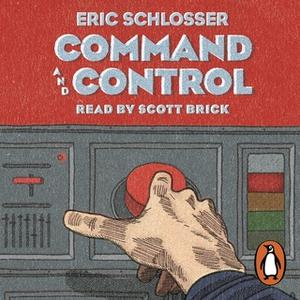 «Command and Control» by Eric Schlosser
