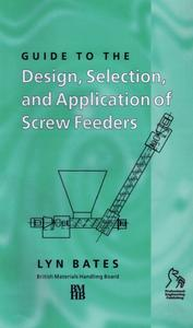 Guide to the Design, Selection, and Application of Screw Feeders