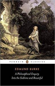 A Philosophical Enquiry into the Origins of the Sublime and Beautiful and Other Pre-Revolutionary Writings