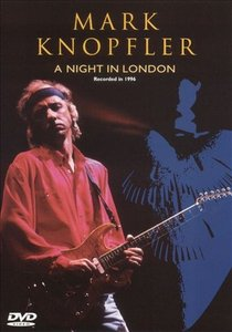 Mark Knopfler - A Night In London (2003) Re-Up