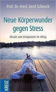 Neue Körperwunder gegen Stress: Rituale zum Entspannen im Alltag (repost)