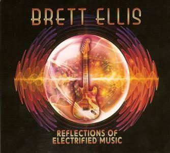 Brett Ellis - Reflections Of Electrified Music (2014)