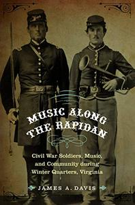 Music Along the Rapidan: Civil War Soldiers, Music, and Community during Winter Quarters, Virginia (Repost)