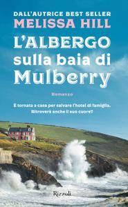 Melissa Hill - L'albergo sulla baia di Mulberry
