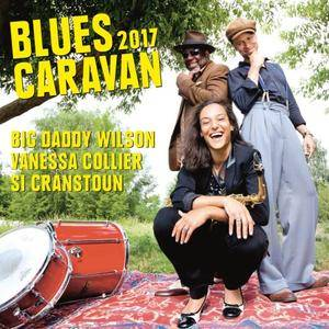 Big Daddy Wilson, Si Cranstoun & Vanessa Collier - Blues Caravan 2017 (2018)