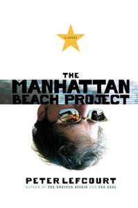 «The Manhattan Beach Project» by Peter Lefcourt