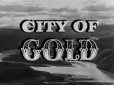 National Film Board of Canada - City of Gold (1957)