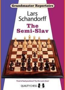 CHESS • Grandmaster Repertoire 20 • The Semi-Slav by Lars Schandorff (2015)