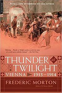 Thunder at Twilight: Vienna 1913 - 1914