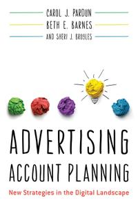 Advertising Account Planning: New Strategies in the Digital Landscape