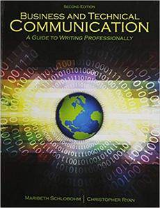 Business and Technical Communication: A Guide to Writing Professionally, 2nd Edition