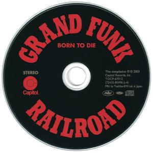 Grand Funk Railroad - Born To Die (1976) {2003, Remastered Reissue, Japan}
