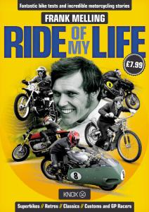 Ride of my life: fantastic bike tests and incredible motorcycling stories by Frank Melling
