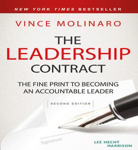 «The Leadership Contract: The Fine Print to Becoming an Accountable Leader» by Vince Molinaro