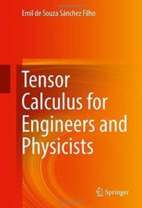 Tensor Calculus for Engineers and Physicists [Repost]
