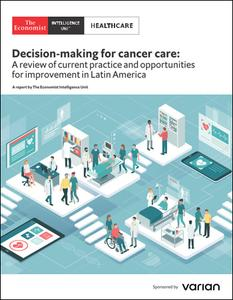 The Economist (Intelligence Unit) - Healthcare, Decision-making for cancer care (2019)