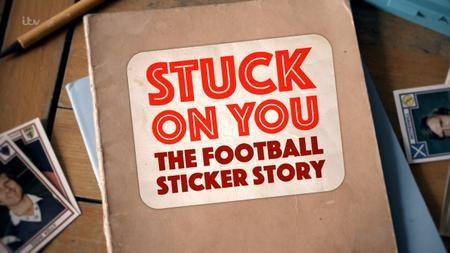 Stuck on You - The Football Sticker Story (2017)