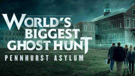 World's Biggest Ghost Hunt: Pennhurst Asylum (2019)