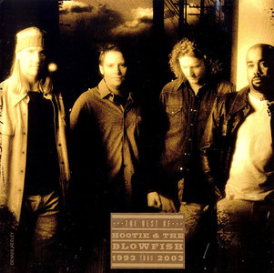 Hootie & The Blowfish - The Best Of Hootie & The Blowfish: 1993 Thru 2003 (2004) [Re-Up]