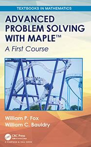 Advanced Problem Solving with Maple: A First Course