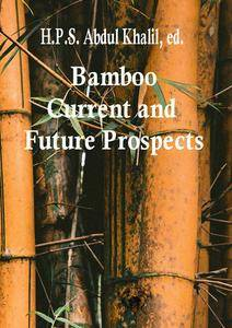 """Bamboo: Current and Future Prospects""  ed. by H.P.S. Abdul Khalil"