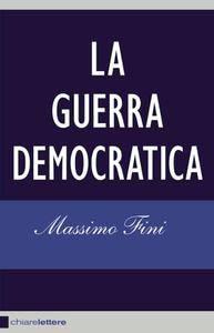 Massimo Fini - La guerra democratica